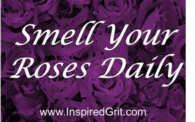 Smell Your Dang Roses Already!